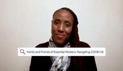 Dr. Dana Crawford, Supervising Psychologist, discussing how friends and family of essential workers can navigate COVID-19
