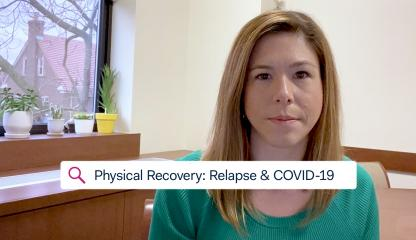 Dr. Theresa Madaline, Infectious Disease Specialist and Epidemiologist, talks about relapse and COVID-19.