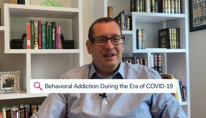 Dr. Howard Forman, Director of Addiction Consultation Service, discussing behavioral addiction in the era of COVID-19