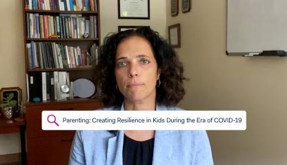 Dr. Sandra Pimentel, Chief of Child and Adolescent Psychology, explains how to create resilience in kids during the era of COVID-19.