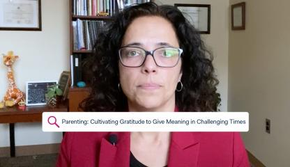 Dr. Sandra Pimentel, Chief of Child and Adolescent Psychology, discusses gratitude practice and ways to cultivate gratitude with kids and families